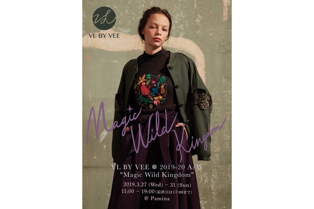 "VL BY VEE 2019-20 A/W ""Magic Wild Kingdom""展示会のお知らせ 2019.03.27.wed.-31.sun."