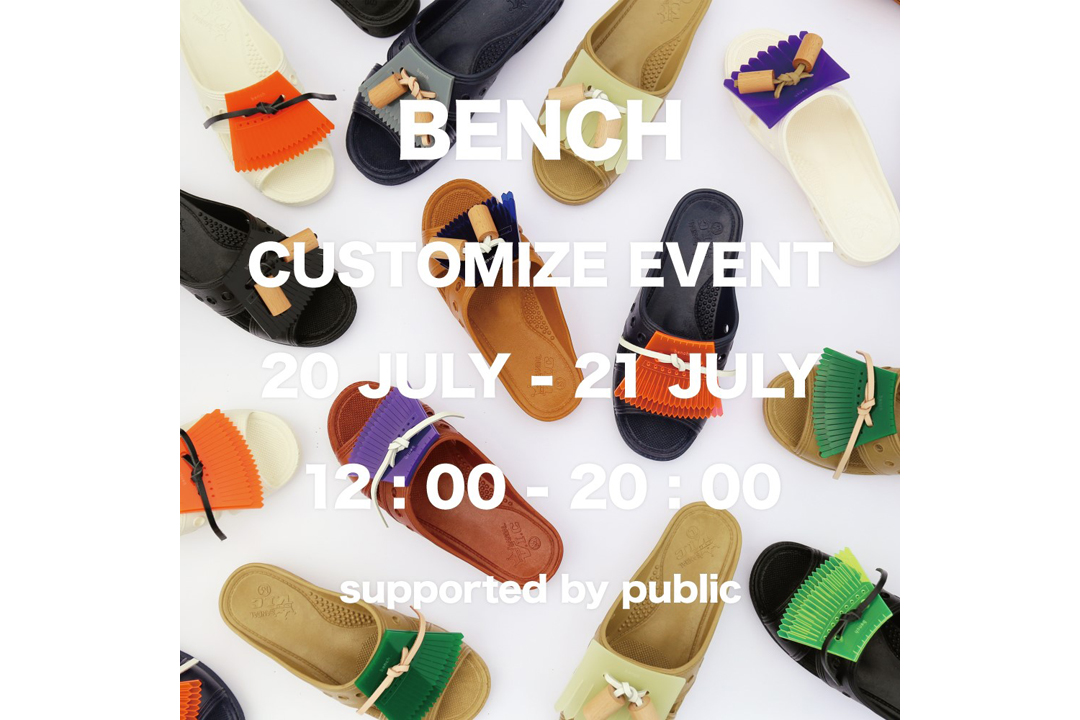 bench / CUSTOMIZE EVENT 20 JULY – 21 JULY 12:00-20:00 in OSAKA