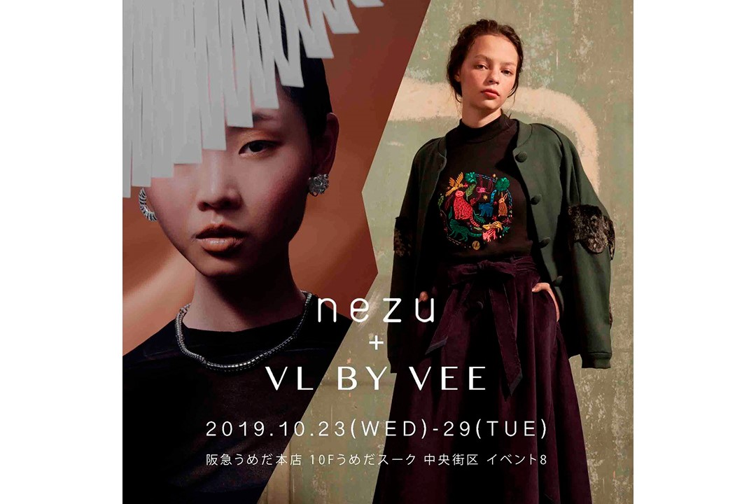 VL BY VEE/nezu + VL BY VEE / POP UP SHOP @阪急うめだ本店10階うめだスーク 2019.10.23.wed.-29.tue.