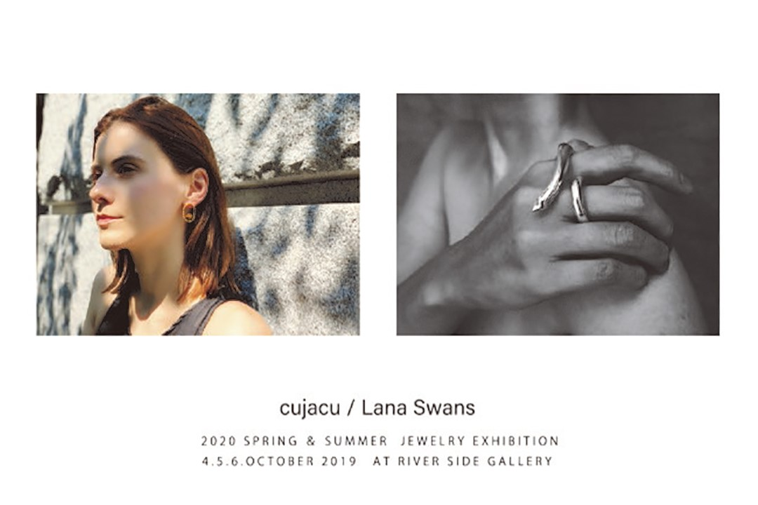 Lana Swans / Lana Swans 2020 SPRING & SUMMER  JEWELRY EXHIBITION 2019.10.4fri – 6sun